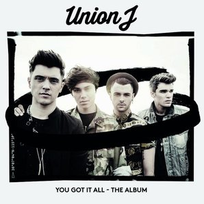 Union J You Got It All Album